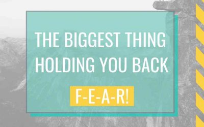 F-E-A-R – What's holding you back?