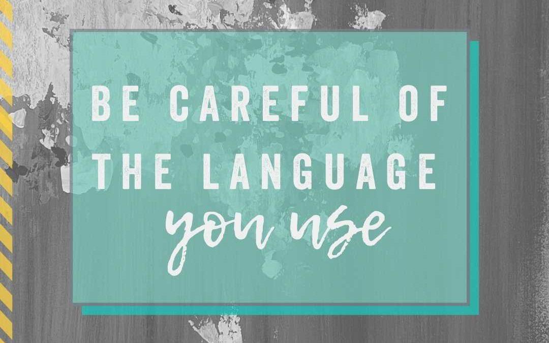 Blog image - Be careful of the language you use