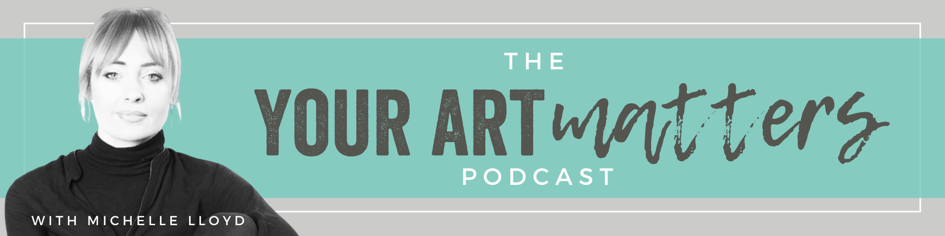 The Your Art Matters Podcast