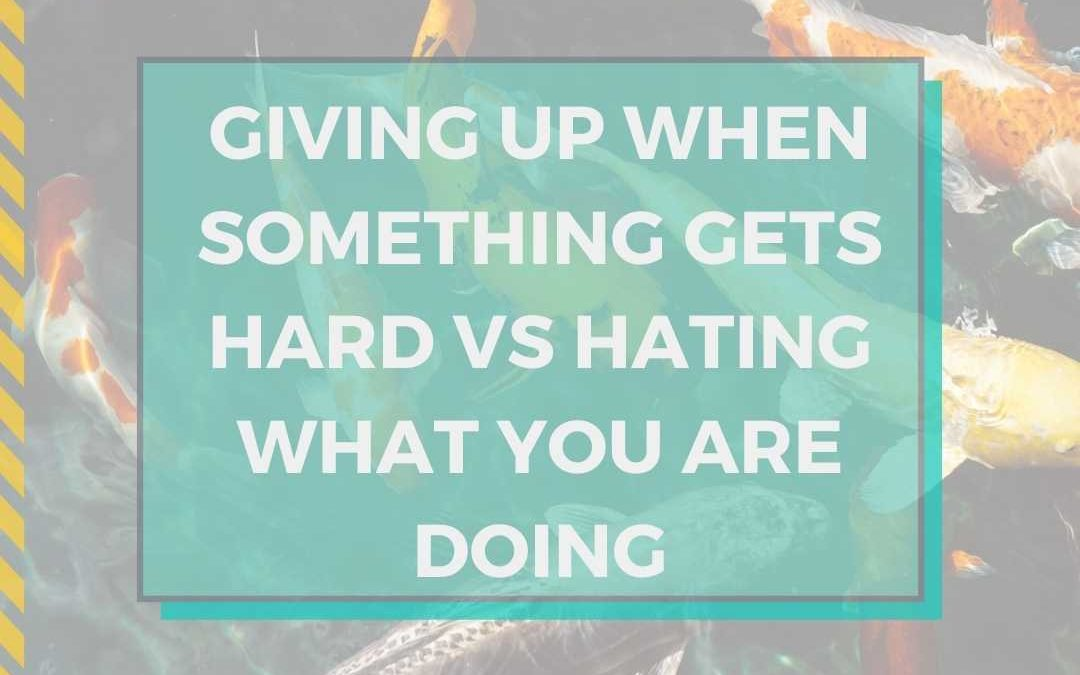 Giving Up When Something Gets Hard