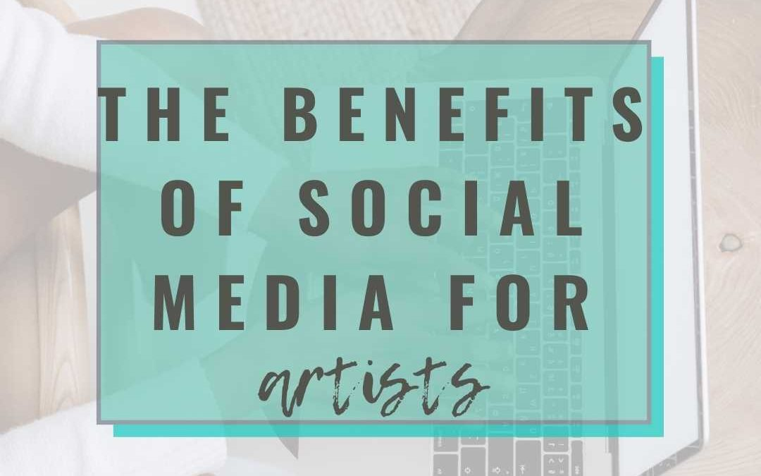 The benefits of social media for artists