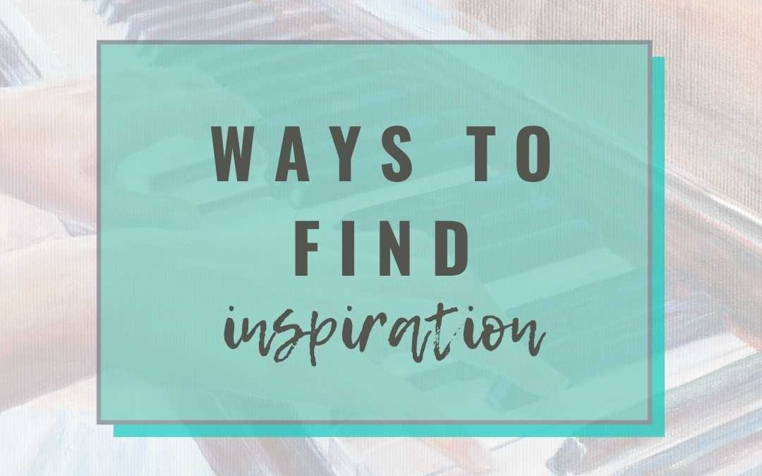 Ways to find inspiration As An Artist