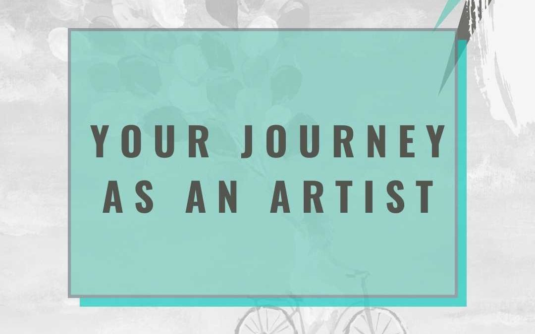 Your Journey As An Artist